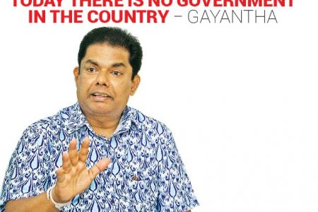 Today there is no Government in the country − Gayantha.